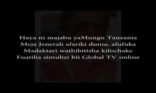 Haya ni Majabu ya Mungu Tanzania, Meja Jenerali Afariki, Afufuka